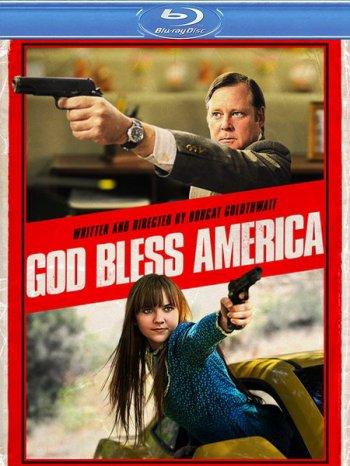 Смотреть онлайн Боже, благослови Америку / God Bless America (2011)