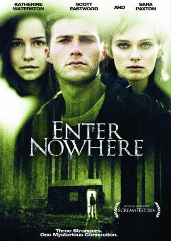 Смотреть онлайн Вход в никуда / Enter Nowhere (2011)
