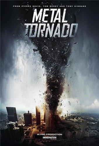 Смотреть онлайн Железный смерч / Metal Tornado (2011)